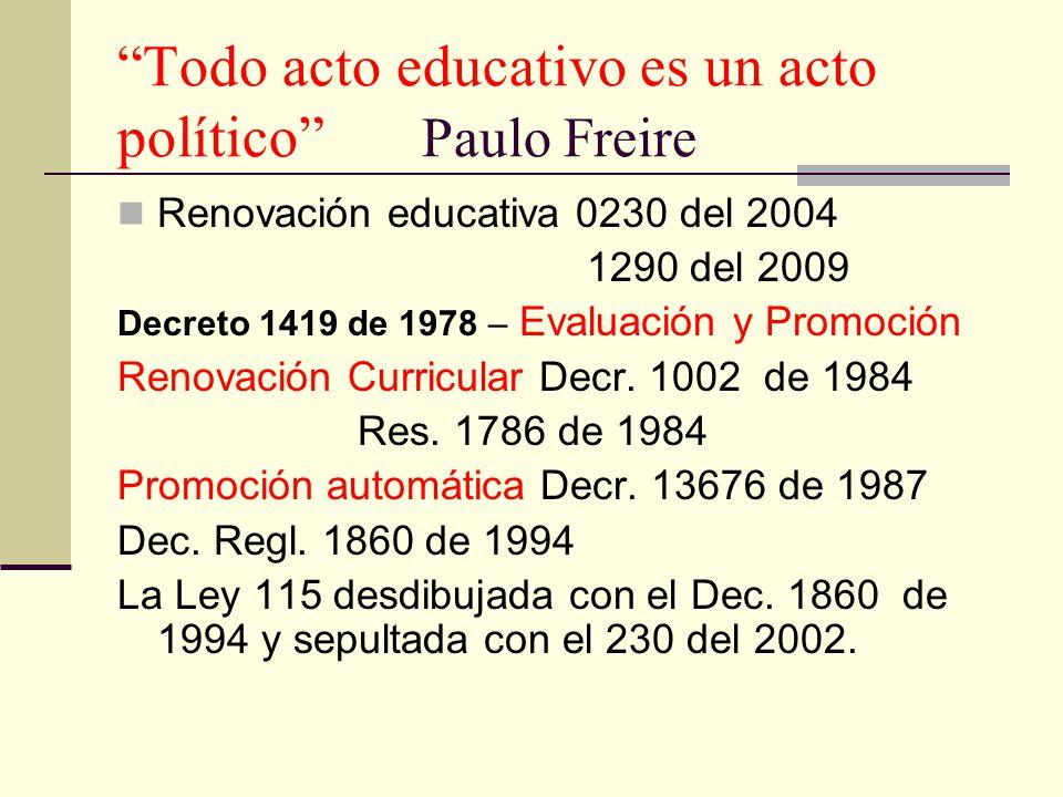 Todo acto educativo es un acto político Paulo Freire