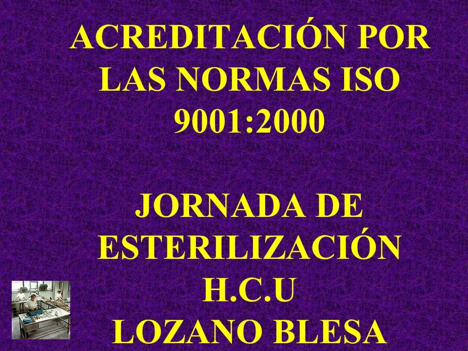 ACREDITACIÓN POR LAS NORMAS ISO 9001:2000 JORNADA DE ESTERILIZACIÓN H