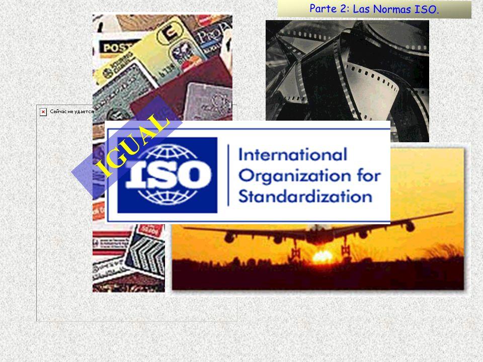 Parte 2: Las Normas ISO. IGUAL