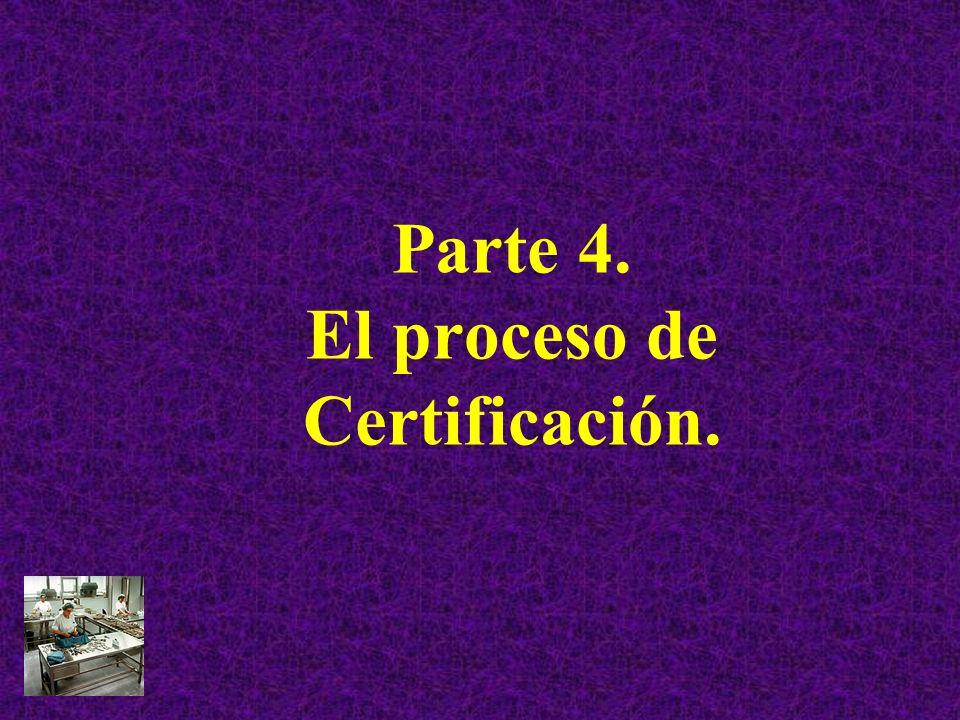 Parte 4. El proceso de Certificación.