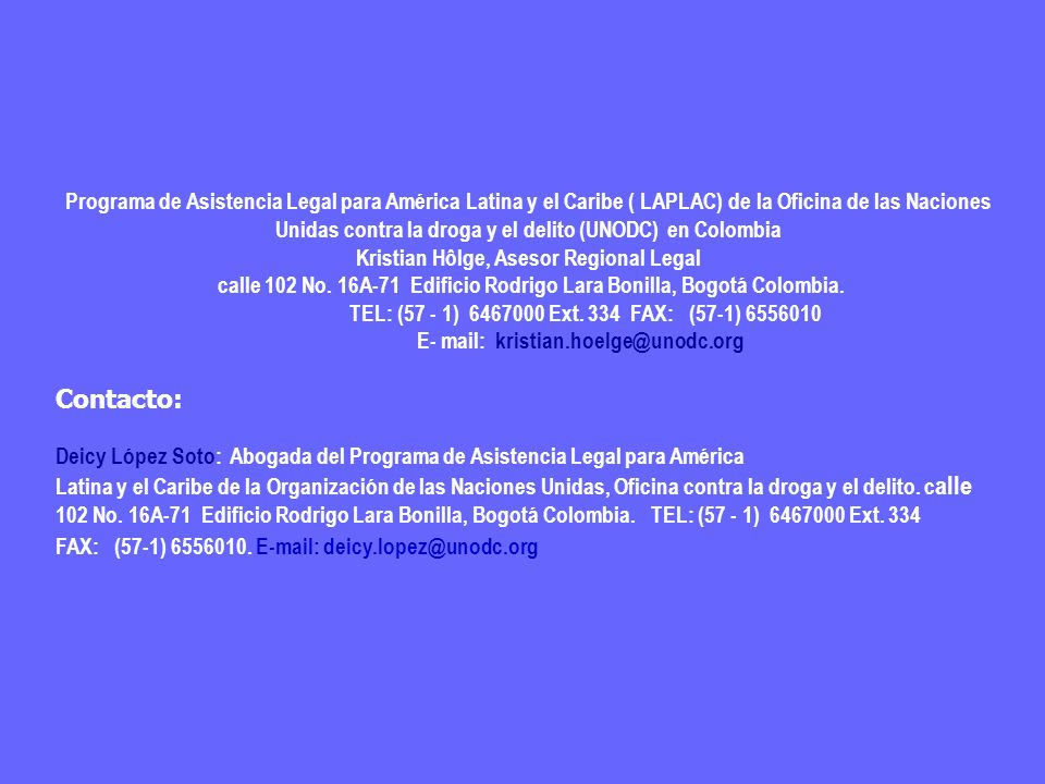 Programa de Asistencia Legal para América Latina y el Caribe ( LAPLAC) de la Oficina de las Naciones Unidas contra la droga y el delito (UNODC) en Colombia
