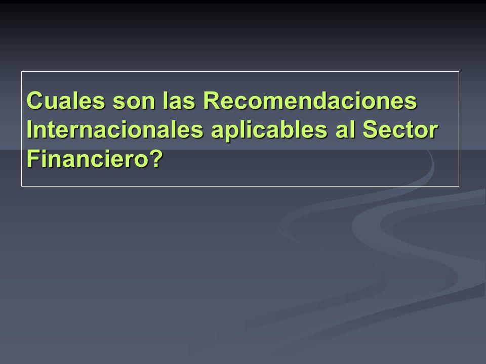 Cuales son las Recomendaciones Internacionales aplicables al Sector Financiero