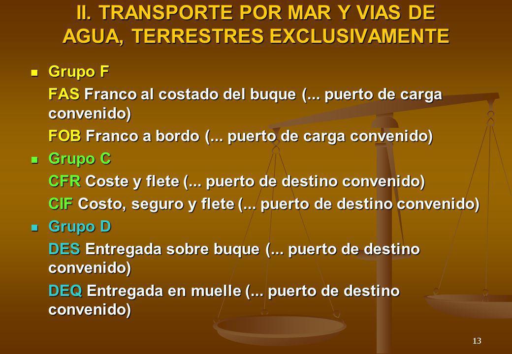 II. TRANSPORTE POR MAR Y VIAS DE AGUA, TERRESTRES EXCLUSIVAMENTE