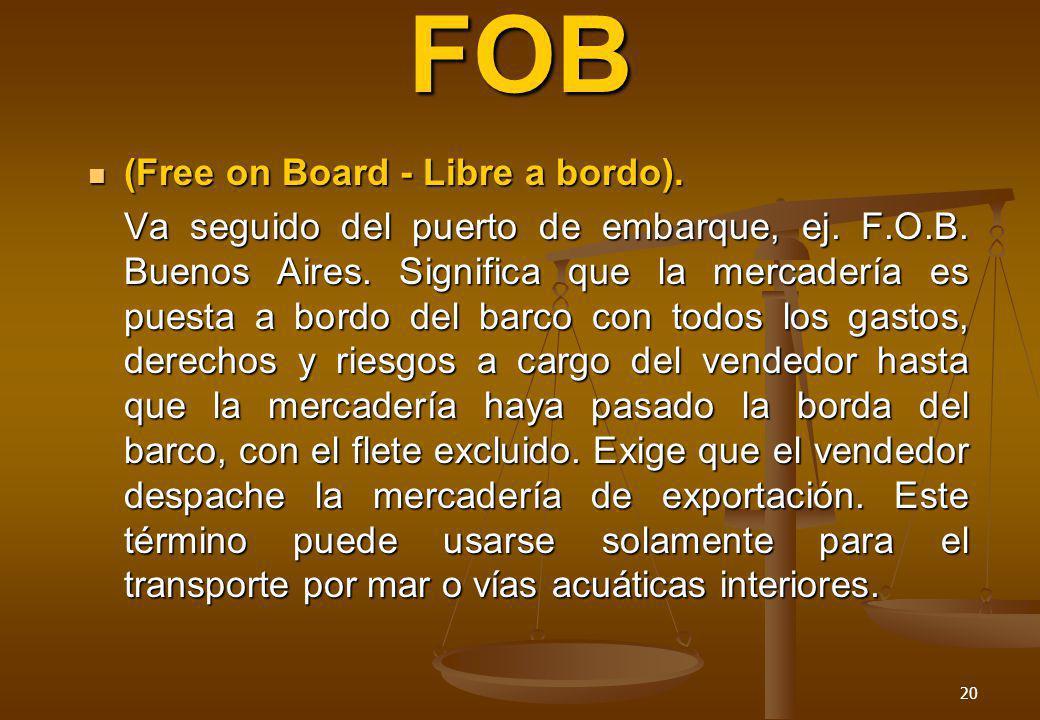 FOB (Free on Board - Libre a bordo).