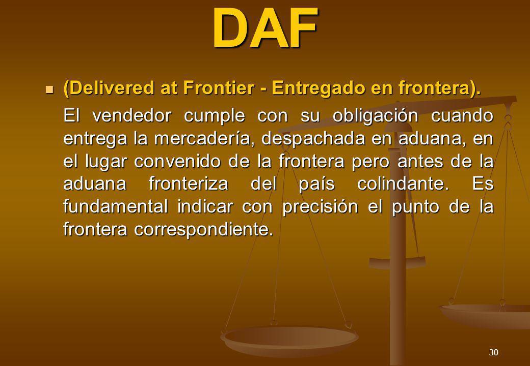 DAF (Delivered at Frontier - Entregado en frontera).