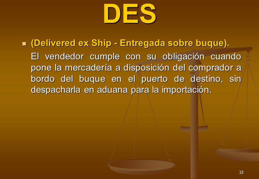 DES (Delivered ex Ship - Entregada sobre buque).