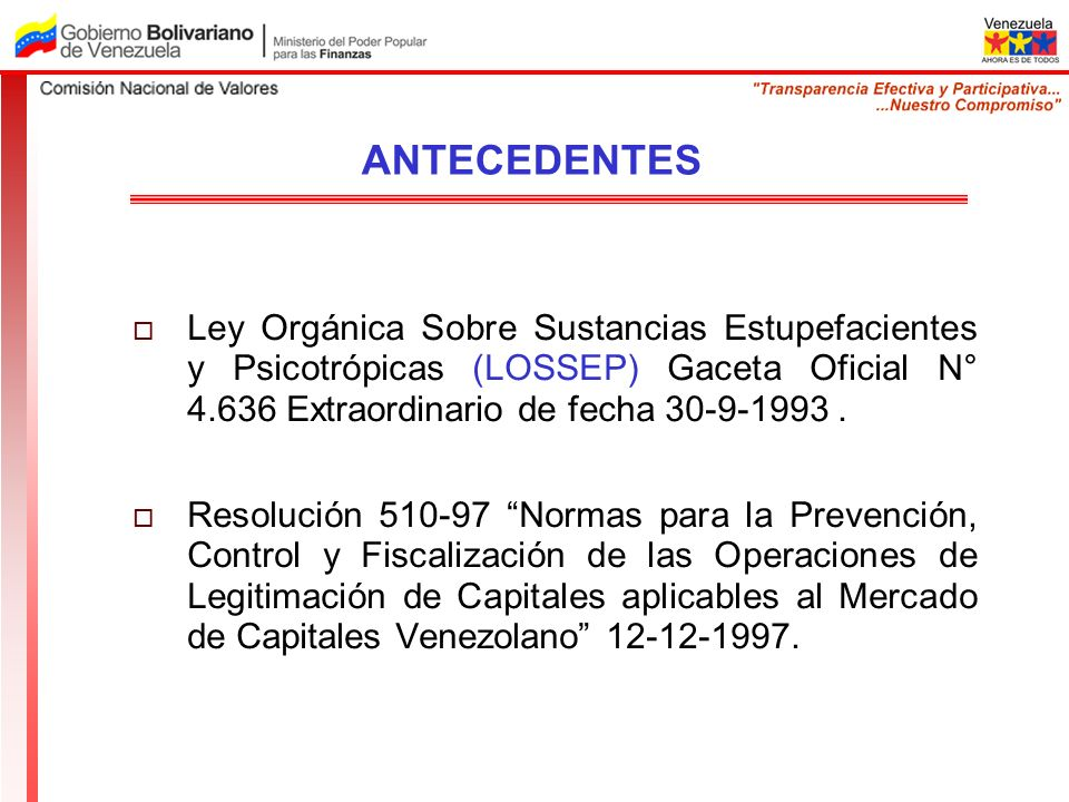 ANTECEDENTES Ley Orgánica Sobre Sustancias Estupefacientes y Psicotrópicas (LOSSEP) Gaceta Oficial N° 4.636 Extraordinario de fecha 30-9-1993 .