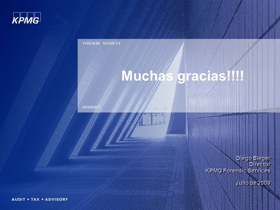 Muchas gracias!!!! FORENSIC SERVICES ADVISORY Diego Bleger Director