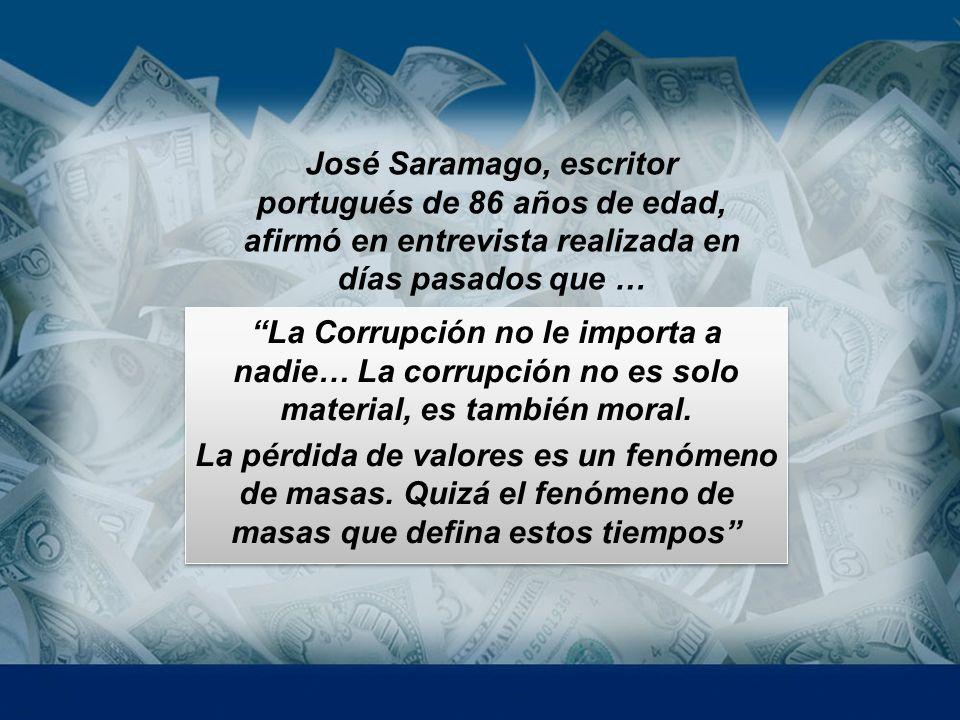 José Saramago, escritor portugués de 86 años de edad, afirmó en entrevista realizada en días pasados que …