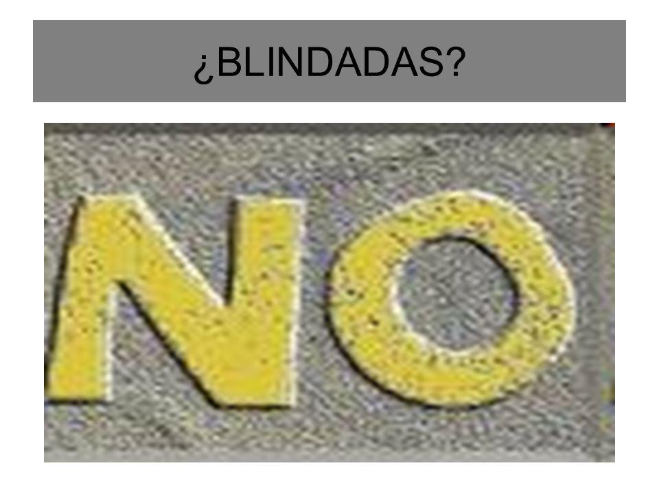 ¿BLINDADAS