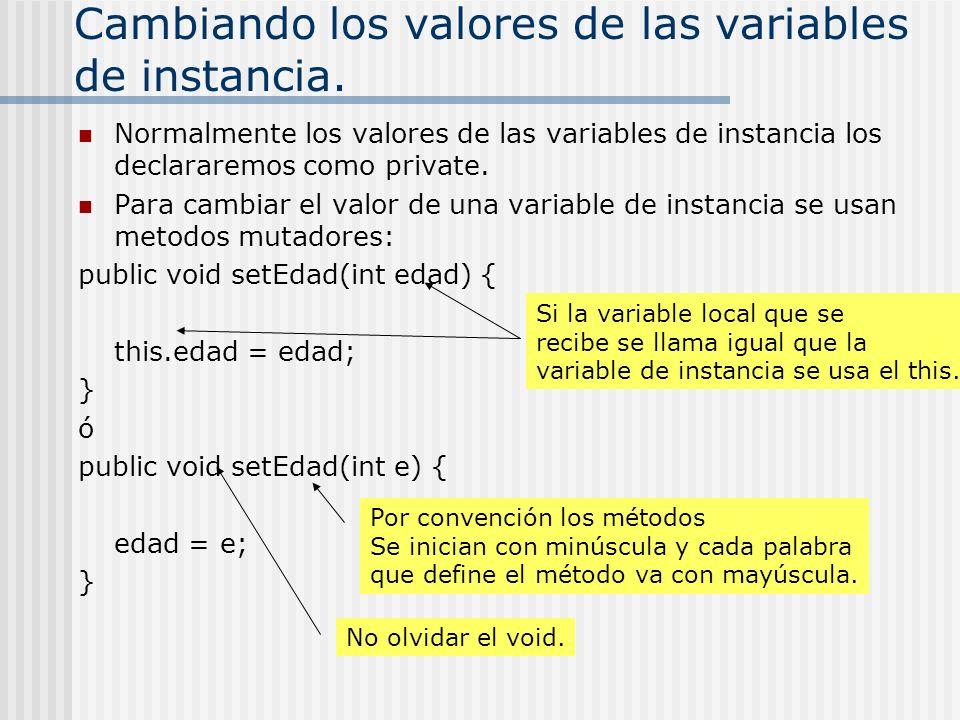 Cambiando los valores de las variables de instancia.