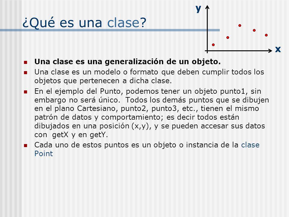 ¿Qué es una clase y x Una clase es una generalización de un objeto.
