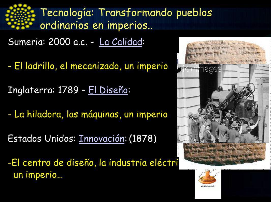 Tecnología: Transformando pueblos ordinarios en imperios..