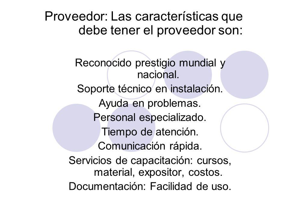 Proveedor: Las características que debe tener el proveedor son: