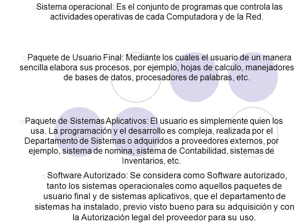 Sistema operacional: Es el conjunto de programas que controla las actividades operativas de cada Computadora y de la Red.