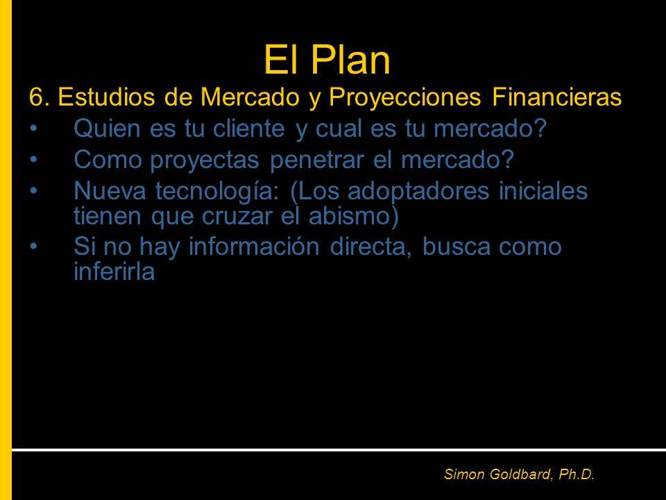 El Plan 6. Estudios de Mercado y Proyecciones Financieras