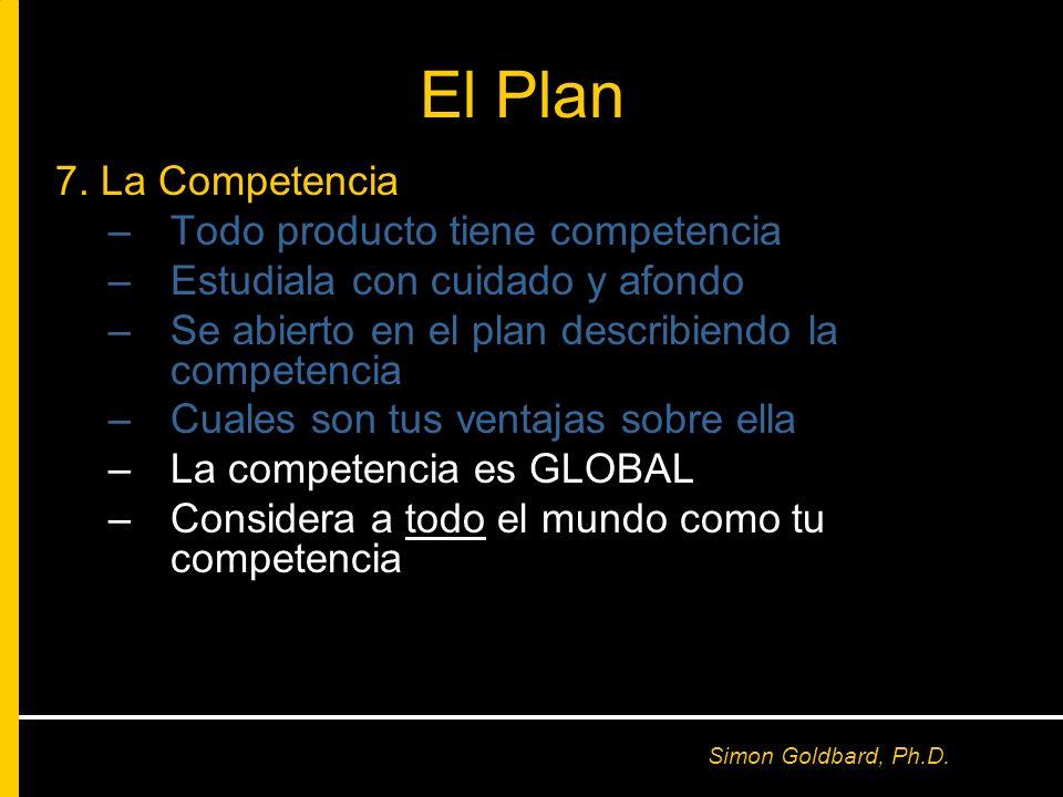 El Plan 7. La Competencia Todo producto tiene competencia