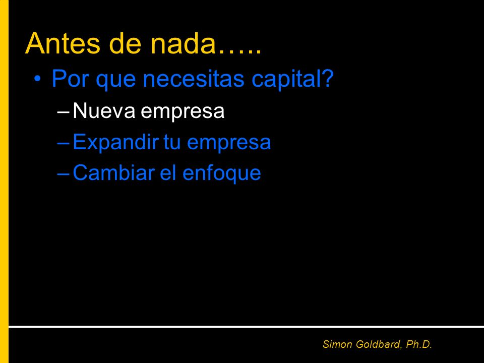 Antes de nada….. Por que necesitas capital Nueva empresa