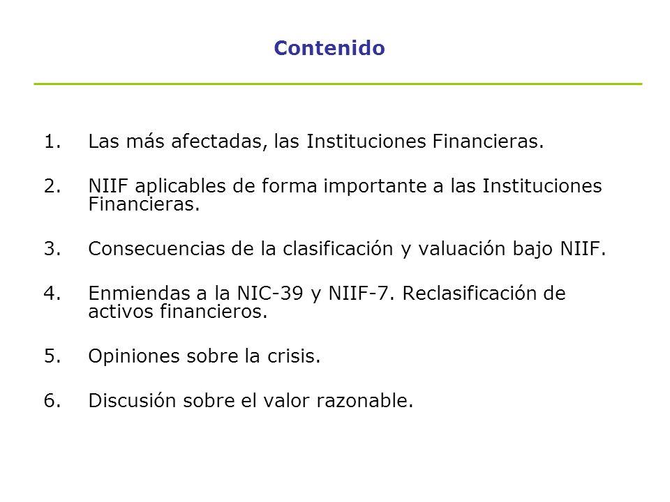 Contenido Las más afectadas, las Instituciones Financieras.