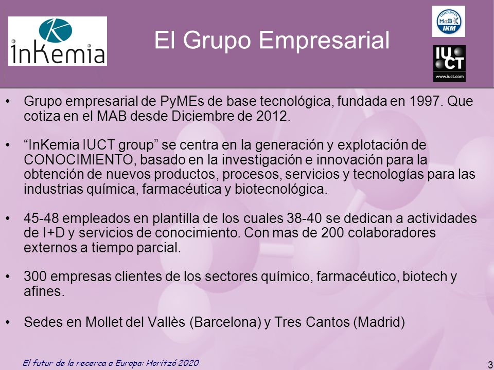 El Grupo Empresarial Grupo empresarial de PyMEs de base tecnológica, fundada en 1997. Que cotiza en el MAB desde Diciembre de 2012.
