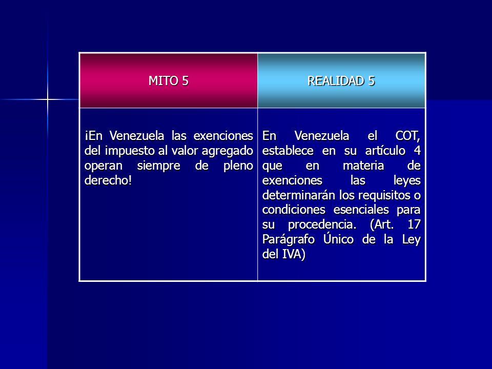 MITO 5 REALIDAD 5. ¡En Venezuela las exenciones del impuesto al valor agregado operan siempre de pleno derecho!