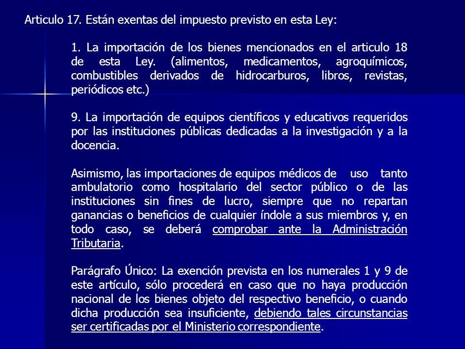 Articulo 17. Están exentas del impuesto previsto en esta Ley: