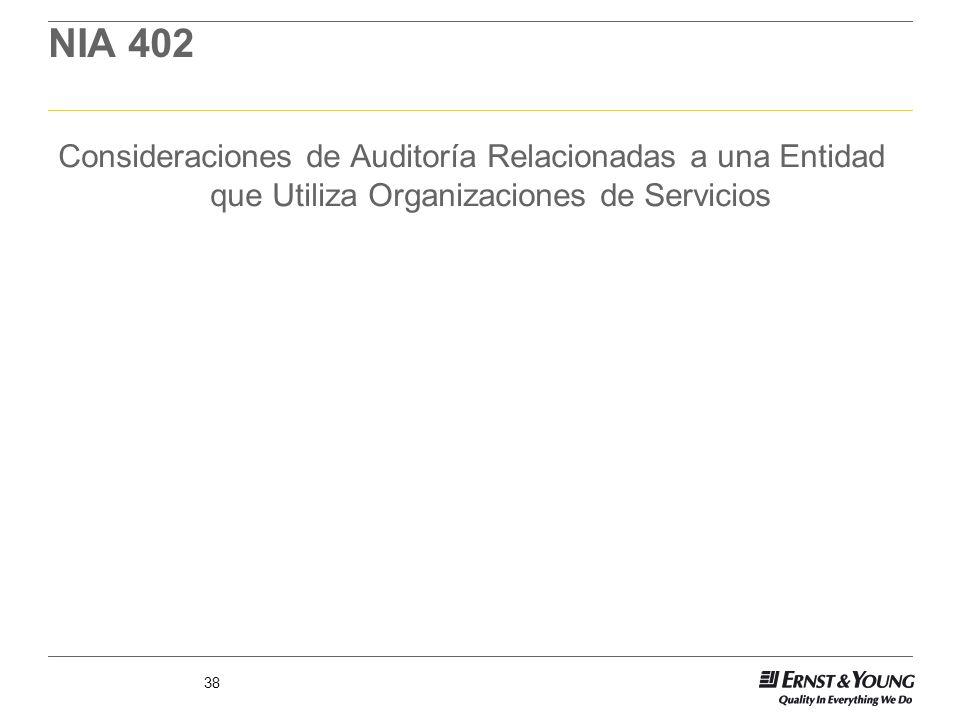 NIA 402Consideraciones de Auditoría Relacionadas a una Entidad que Utiliza Organizaciones de Servicios.