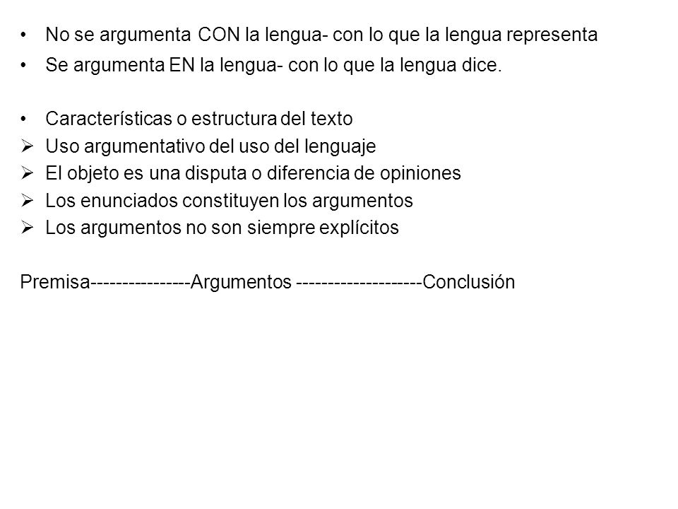 No se argumenta CON la lengua- con lo que la lengua representa