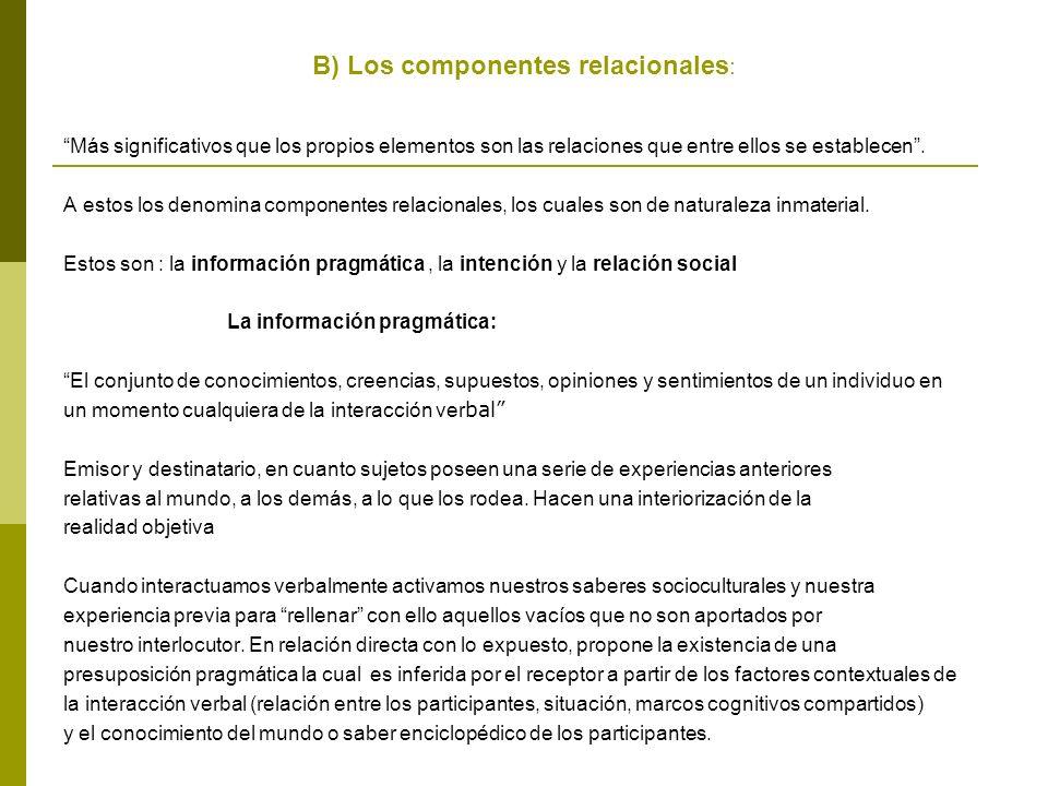 B) Los componentes relacionales: