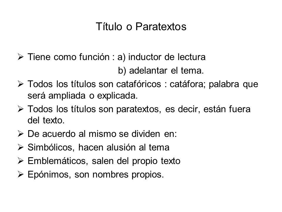 Título o Paratextos Tiene como función : a) inductor de lectura