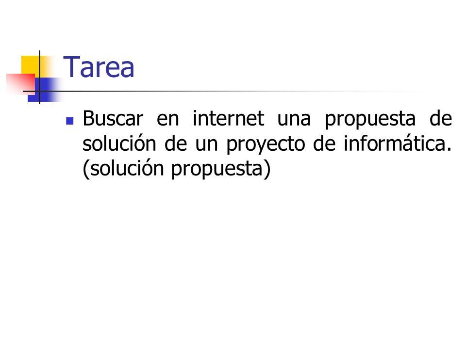 Tarea Buscar en internet una propuesta de solución de un proyecto de informática.