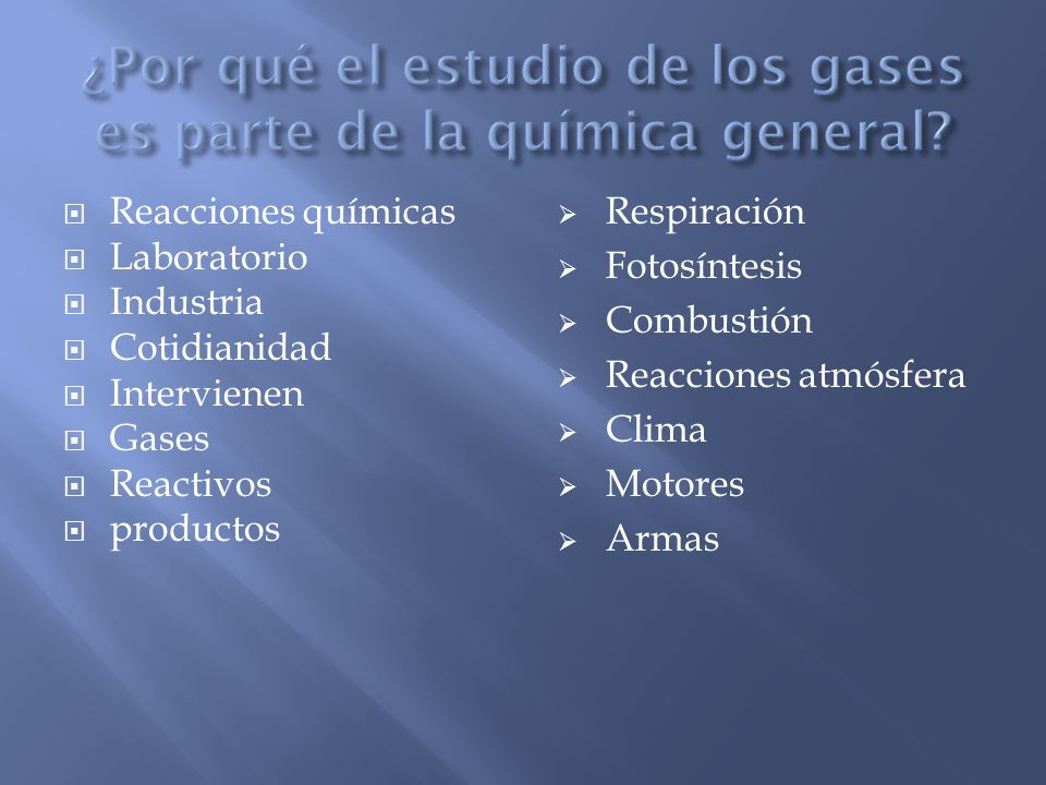 ¿Por qué el estudio de los gases es parte de la química general