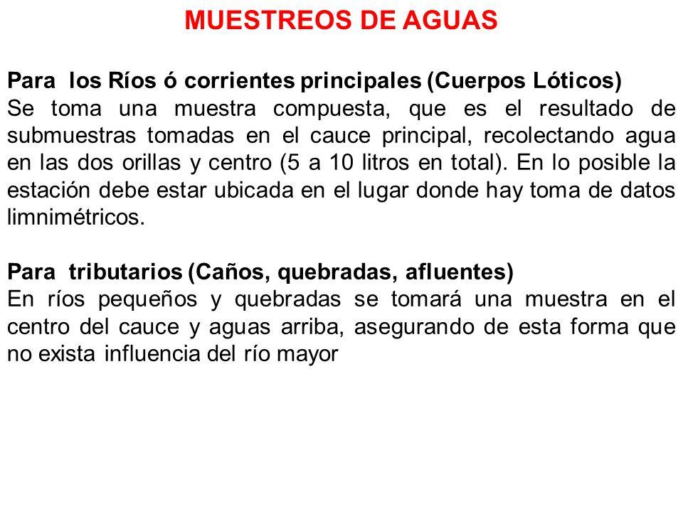 MUESTREOS DE AGUASPara los Ríos ó corrientes principales (Cuerpos Lóticos)