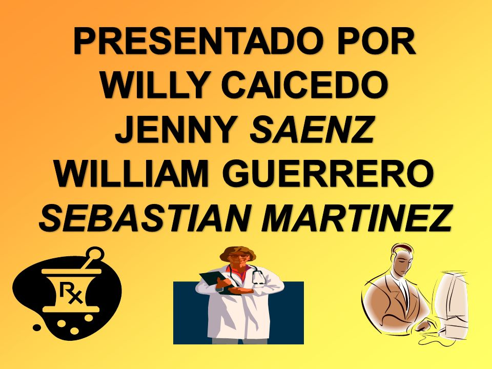 PRESENTADO POR WILLY CAICEDO JENNY SAENZ WILLIAM GUERRERO SEBASTIAN MARTINEZ