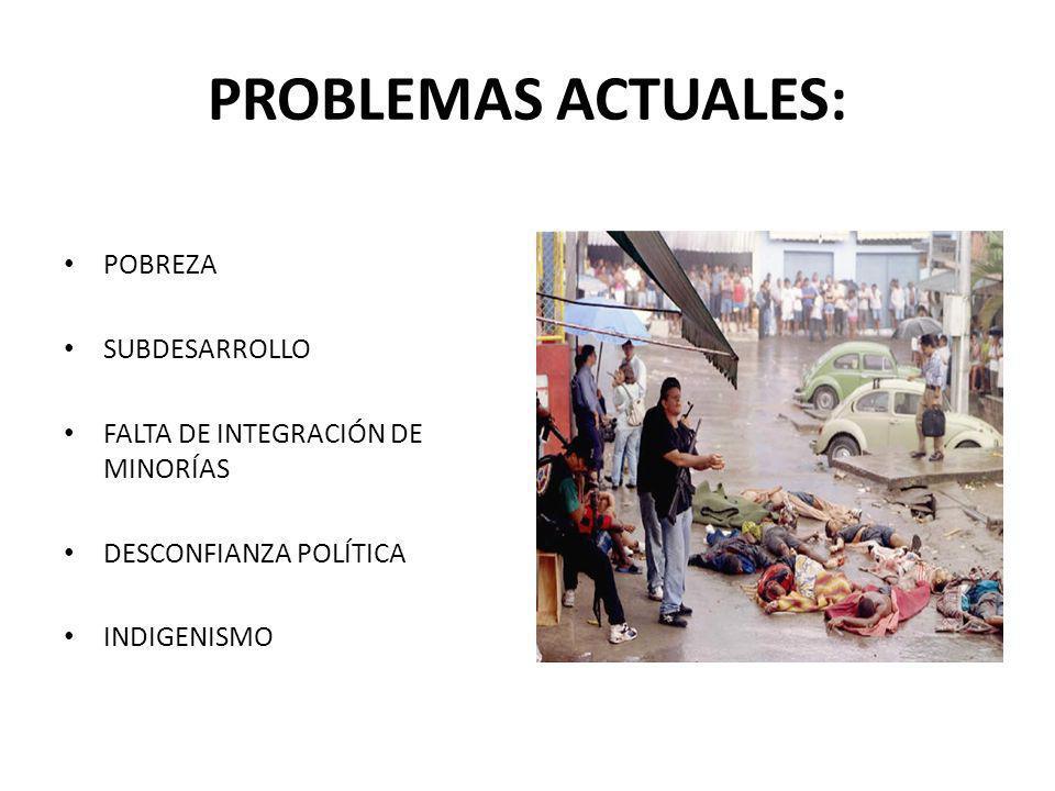 PROBLEMAS ACTUALES: POBREZA SUBDESARROLLO