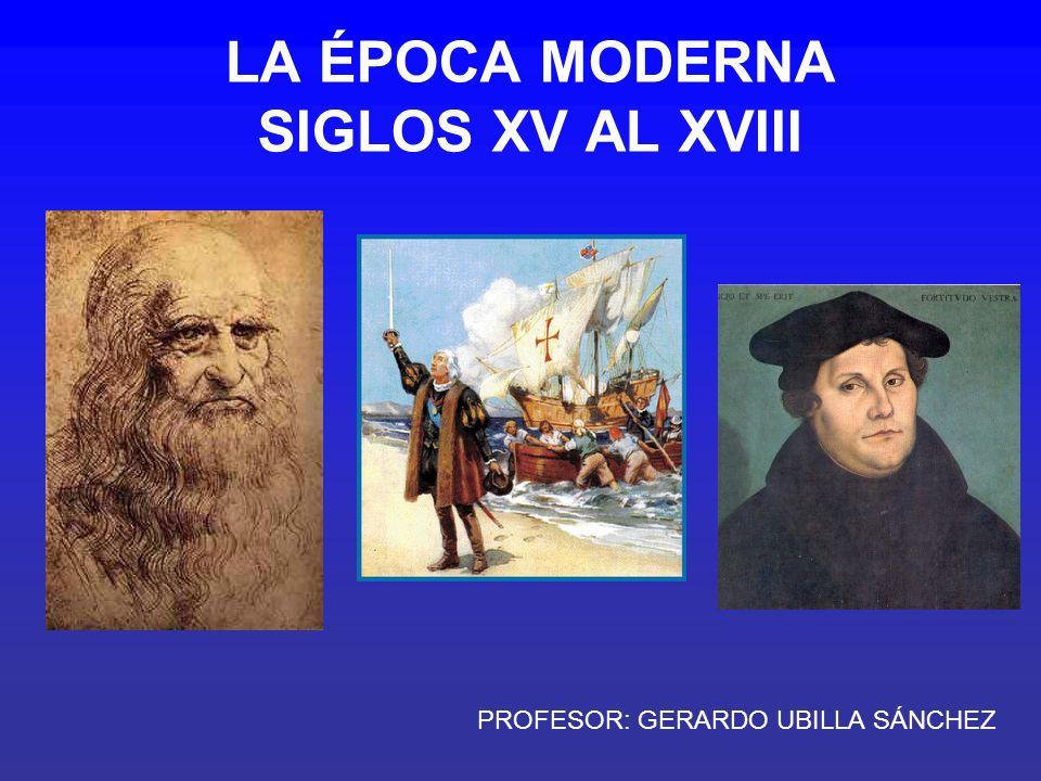 LA ÉPOCA MODERNA SIGLOS XV AL XVIII