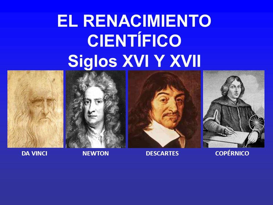 EL RENACIMIENTO CIENTÍFICO Siglos XVI Y XVII
