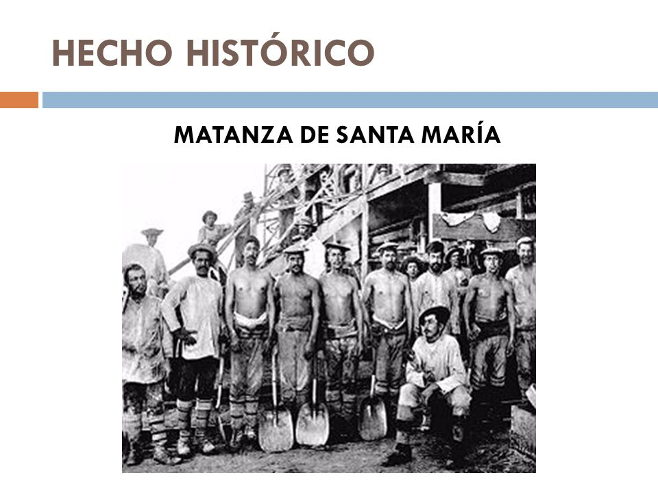 HECHO HISTÓRICO MATANZA DE SANTA MARÍA