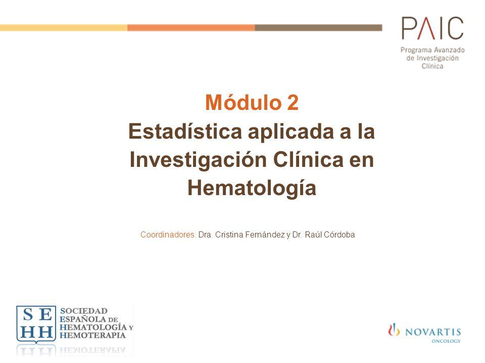 Módulo 2 Estadística aplicada a la Investigación Clínica en Hematología