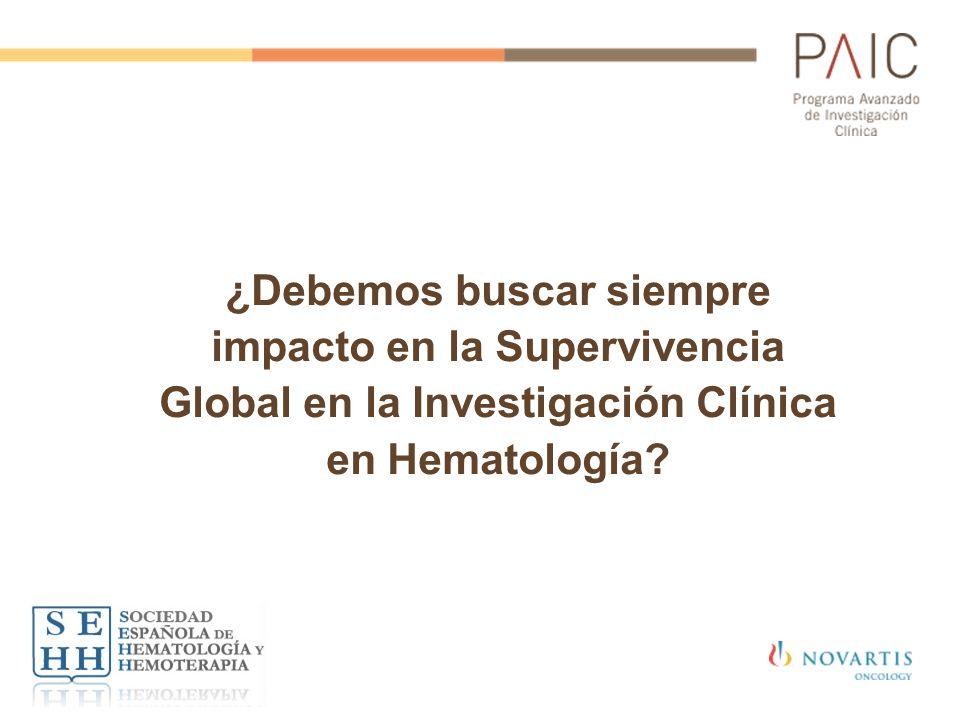 ¿Debemos buscar siempre impacto en la Supervivencia Global en la Investigación Clínica en Hematología