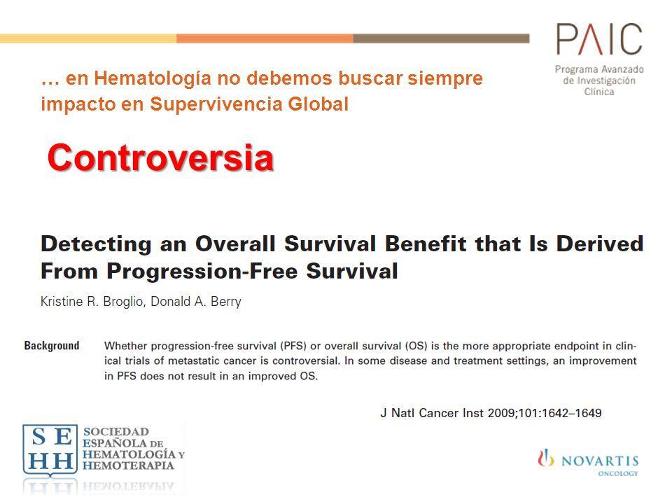 … en Hematología no debemos buscar siempre impacto en Supervivencia Global