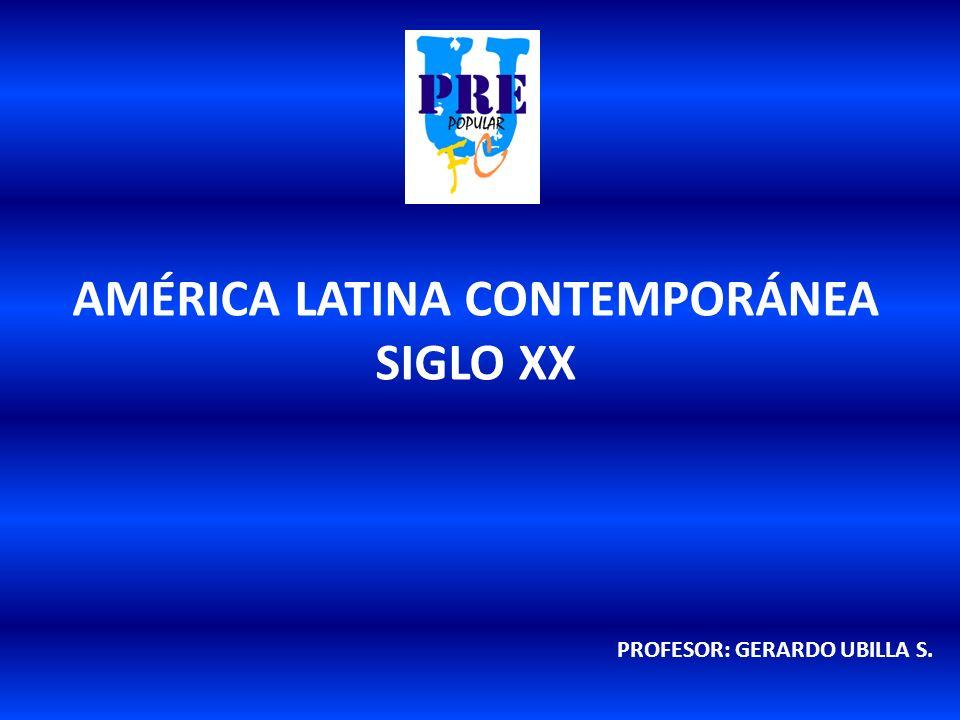 AMÉRICA LATINA CONTEMPORÁNEA SIGLO XX