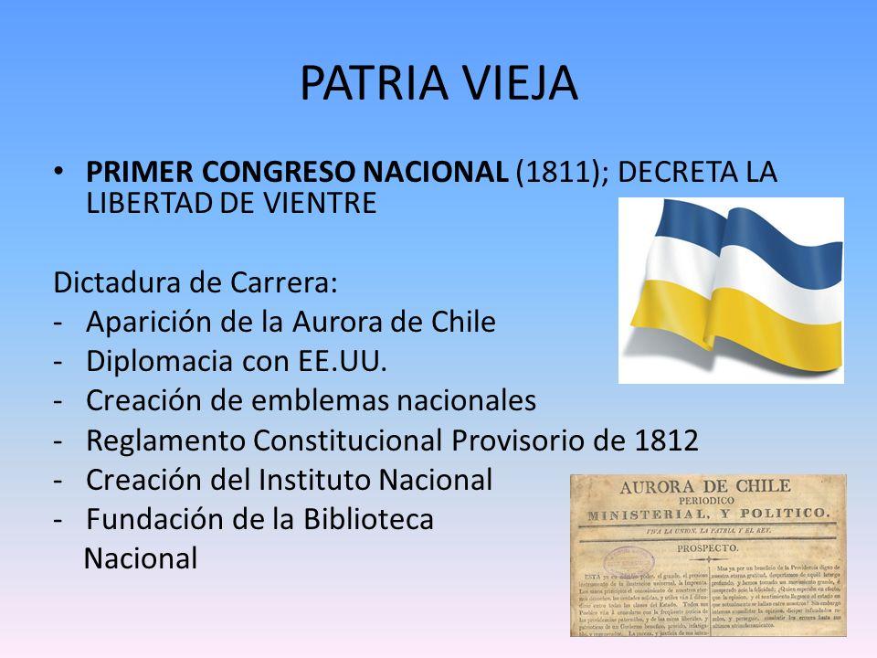 PATRIA VIEJA PRIMER CONGRESO NACIONAL (1811); DECRETA LA LIBERTAD DE VIENTRE. Dictadura de Carrera: