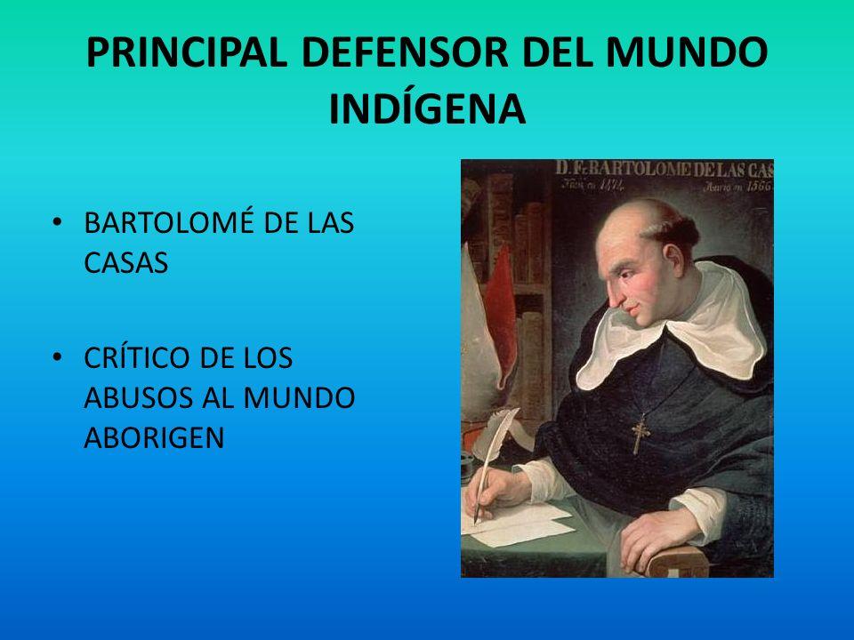 PRINCIPAL DEFENSOR DEL MUNDO INDÍGENA