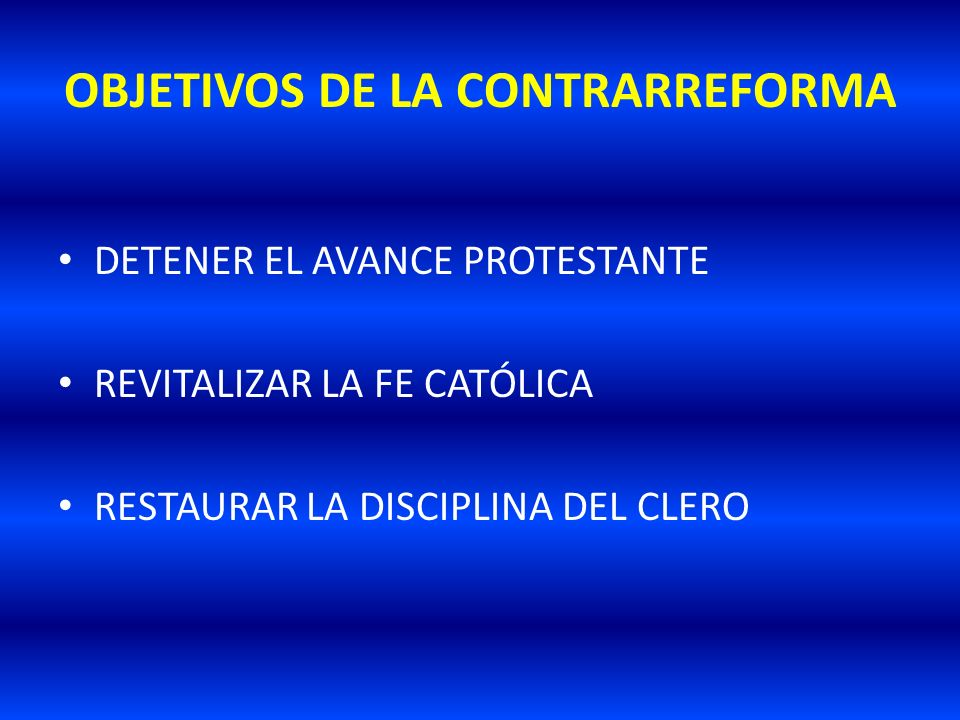 OBJETIVOS DE LA CONTRARREFORMA