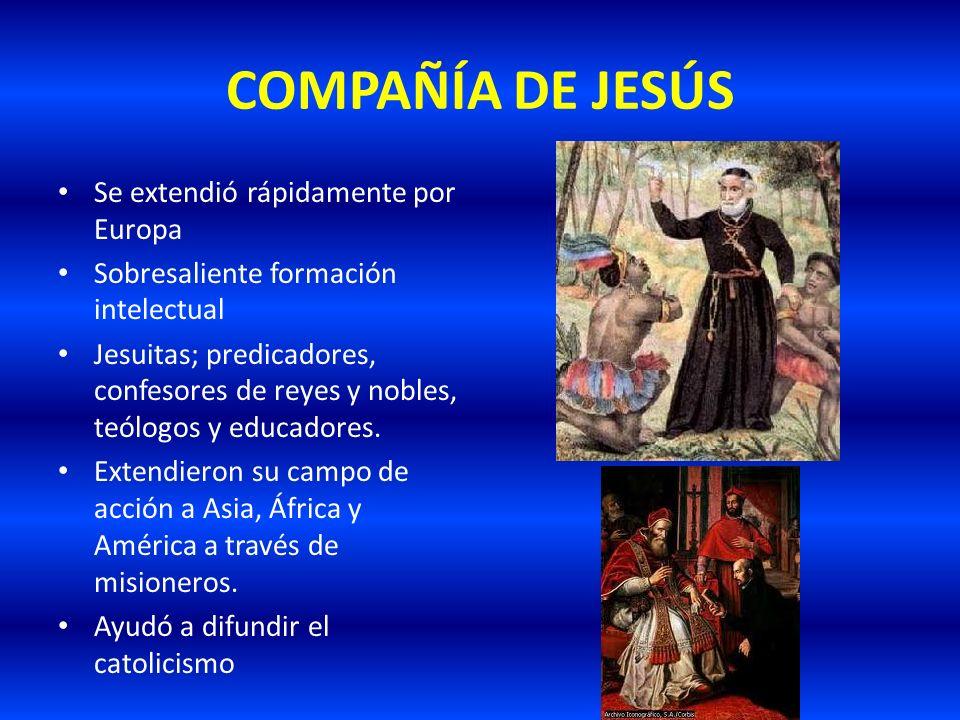 COMPAÑÍA DE JESÚS Se extendió rápidamente por Europa