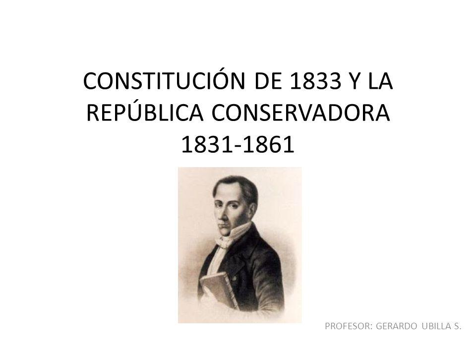 CONSTITUCIÓN DE 1833 Y LA REPÚBLICA CONSERVADORA 1831-1861