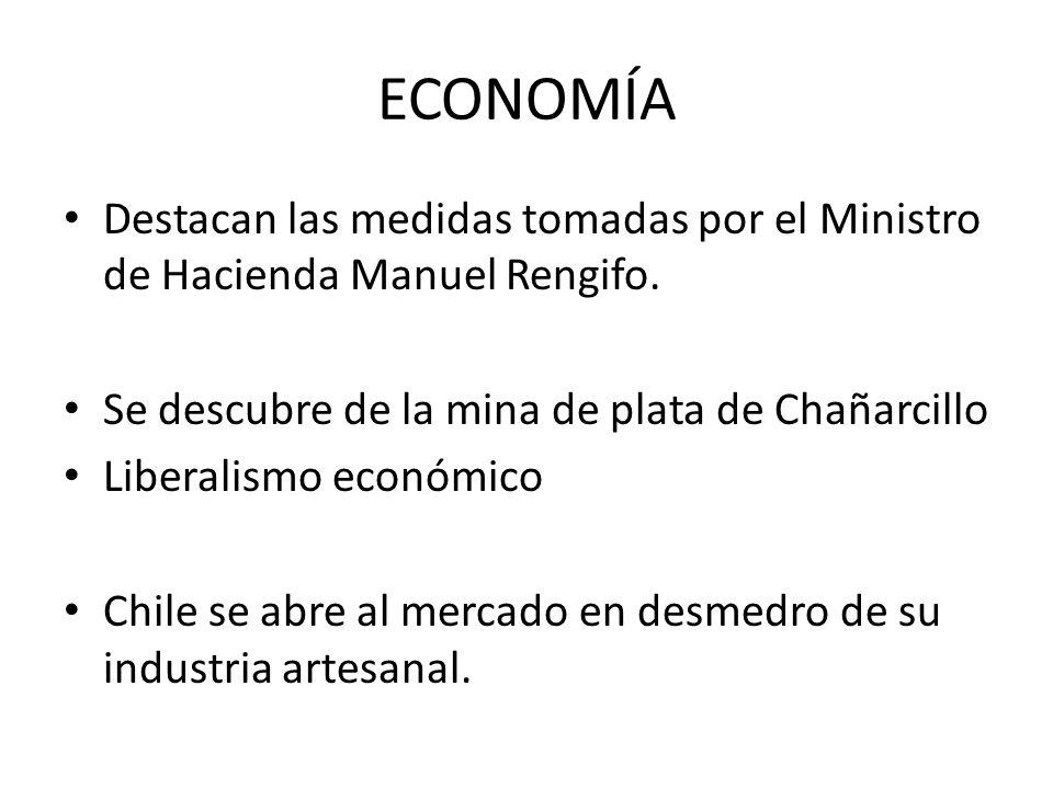 ECONOMÍADestacan las medidas tomadas por el Ministro de Hacienda Manuel Rengifo. Se descubre de la mina de plata de Chañarcillo.