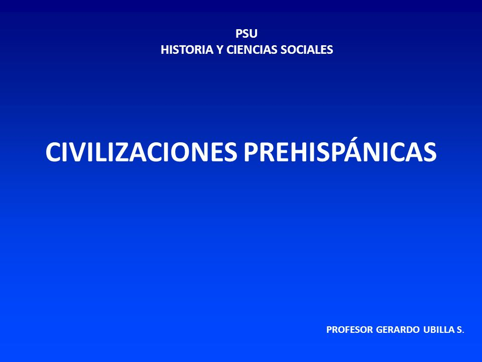 HISTORIA Y CIENCIAS SOCIALES CIVILIZACIONES PREHISPÁNICAS