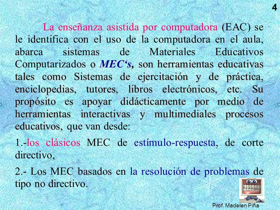 1.-los clásicos MEC de estímulo-respuesta, de corte directivo,